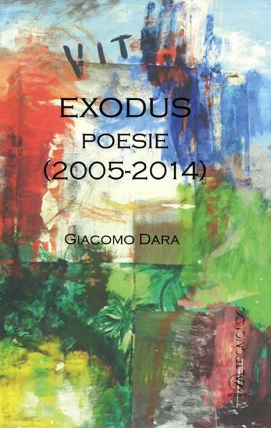 Exodus. Poesie (2005-2014)