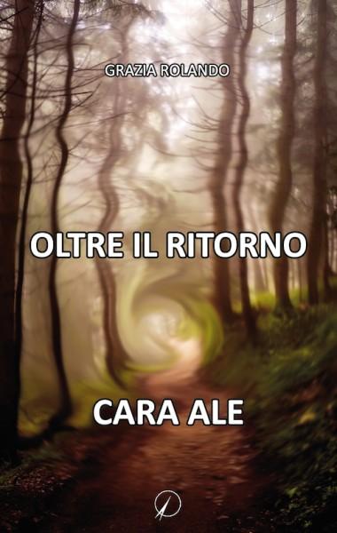 Oltre il ritorno / Cara Ale