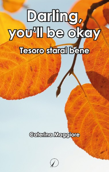 darling you'll be okay - caterina maggiore