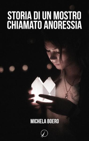 storia di un mostro chiamato anoressia - michela boero
