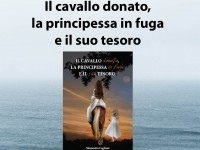 Presentazione Il cavallo donato, la principessa in fuga e il suo tesoro