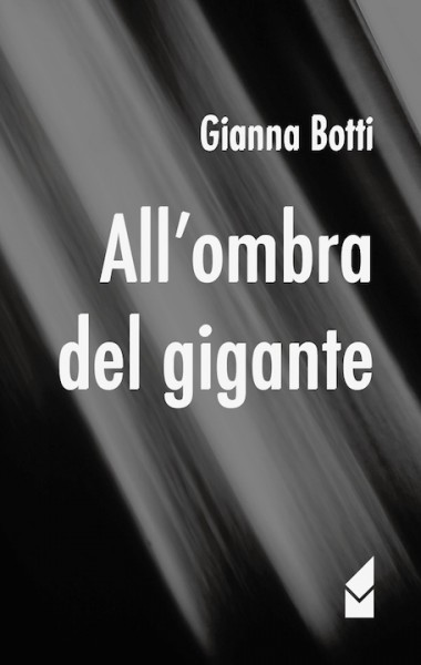 all'ombra del gigante - gianna botti