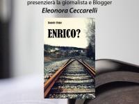 """Presentazione """"Enrico?"""""""