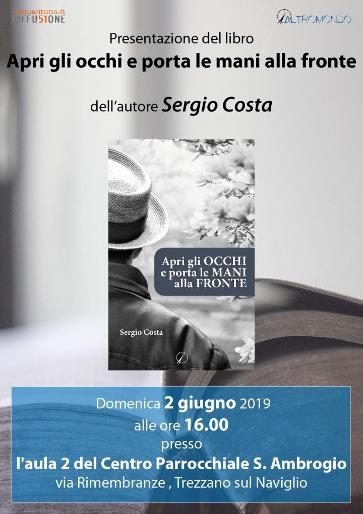 """Presentazione del romanzo """"Apri gli occhi e porta le mani alla fronte"""" di Sergio Costa"""