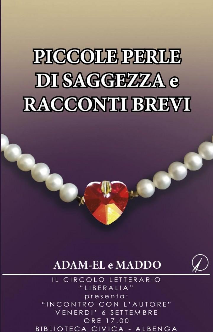 """Presentazione del 6 settembre 2019: """"Piccole perle di saggezza e racconti brevi"""" di Adam-el e Maddo"""