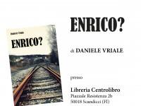 """Presentazione del libro """"Enrico?"""""""