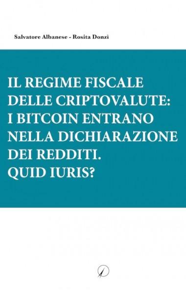 Il regime fiscale delle criptovalute: i bitcoin entrano nella dichiarazione dei redditi. Quid iuris? (ebook)