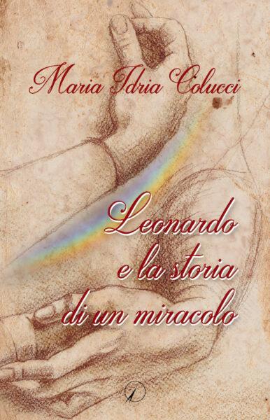 Leonardo e la storia di un miracolo