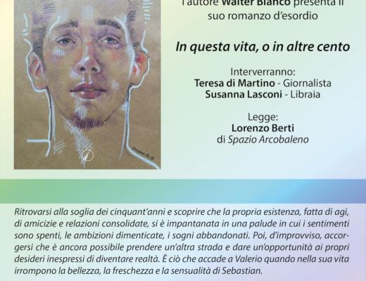 """Presentazione libro: """"In questa vita, o in altre cento"""" di Walter Bianco"""